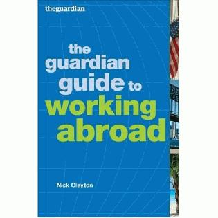 Guardian Guide to Working Abroad