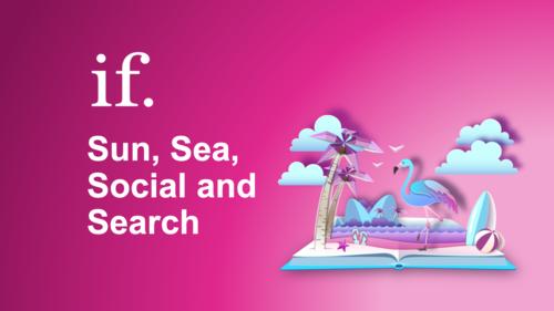 Sun, Sea, Social and Search