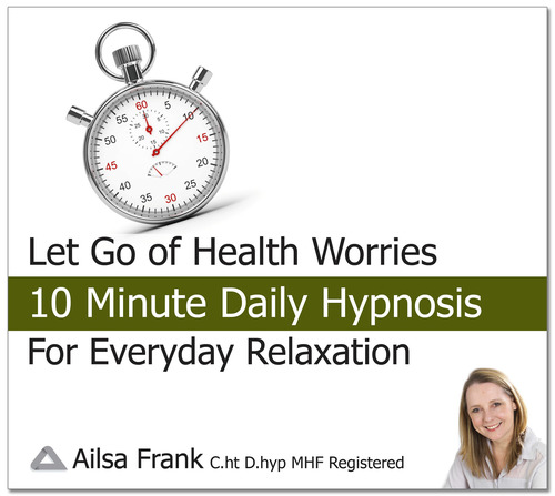 Let Go of Health Worries by Ailsa Frank