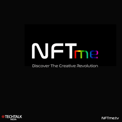 NFTme.tv Docuseries by Tech Talk Media