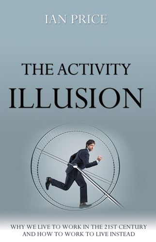 The Activity Illusion, by Ian Price