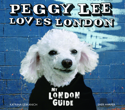 Peggy Lee Loves London: My London Guide