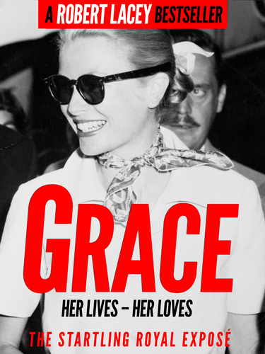 Grace Kelly - The startling royal exposé