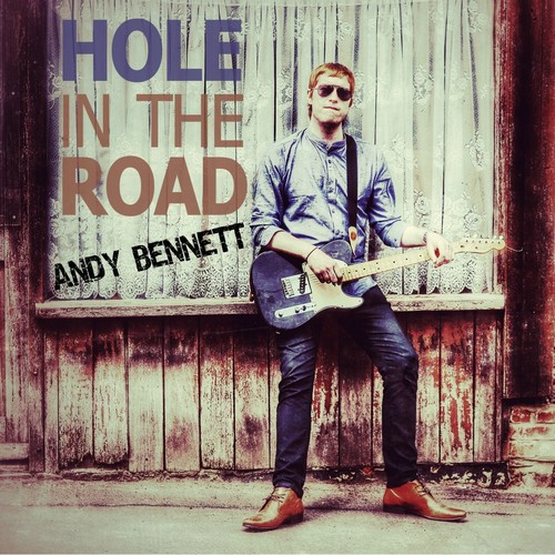 Andy Bennett - Hole in the Road - Single