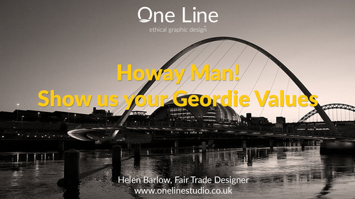 Howay Man Show Us Your Geordie Values.
