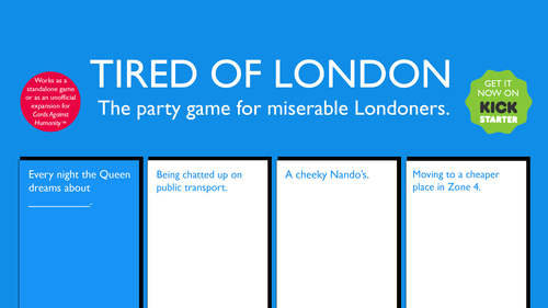 Tired of London Kickstarter graphics