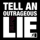 Tell an Outrageous Lie (front cover)
