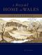 A Royal Home in Wales - Llwynywermod